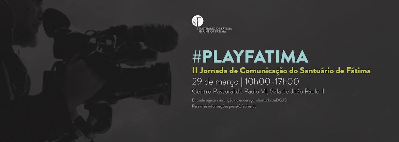 Santuário de Fátima realiza a II Jornada de Comunicação com o tema #PlayFátima